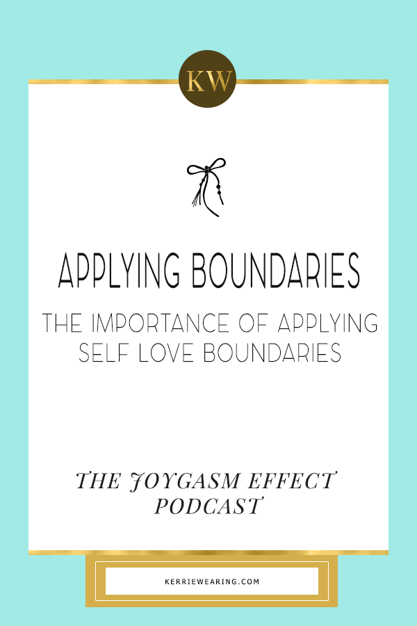 The Importance of Applying Self Love Boundaries