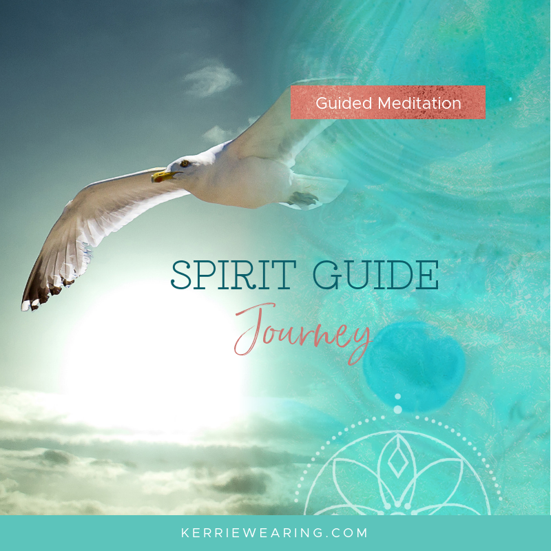 Spirit Guide Journey - Meditation | Kerrie Wearing