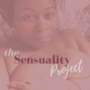 The Sensuality Project