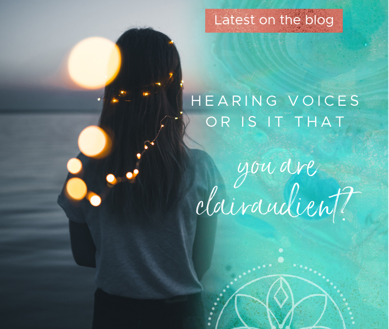 Hearing voices or is it that your Clairaudient?