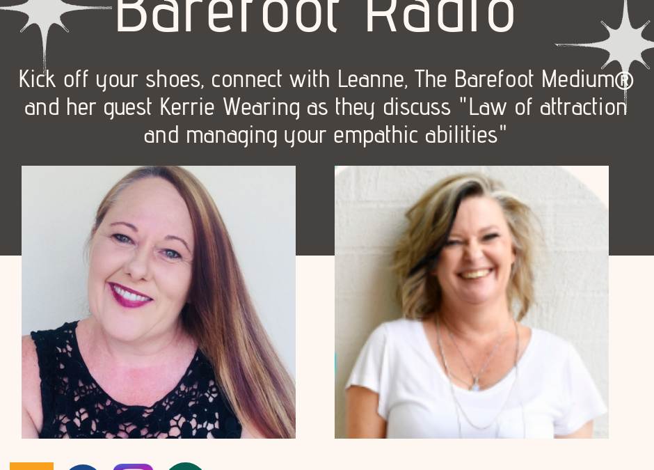Barefoot Radio: Law of Attraction and Managing your Empathic Abilities