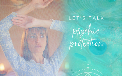 Let's talk psychic protection