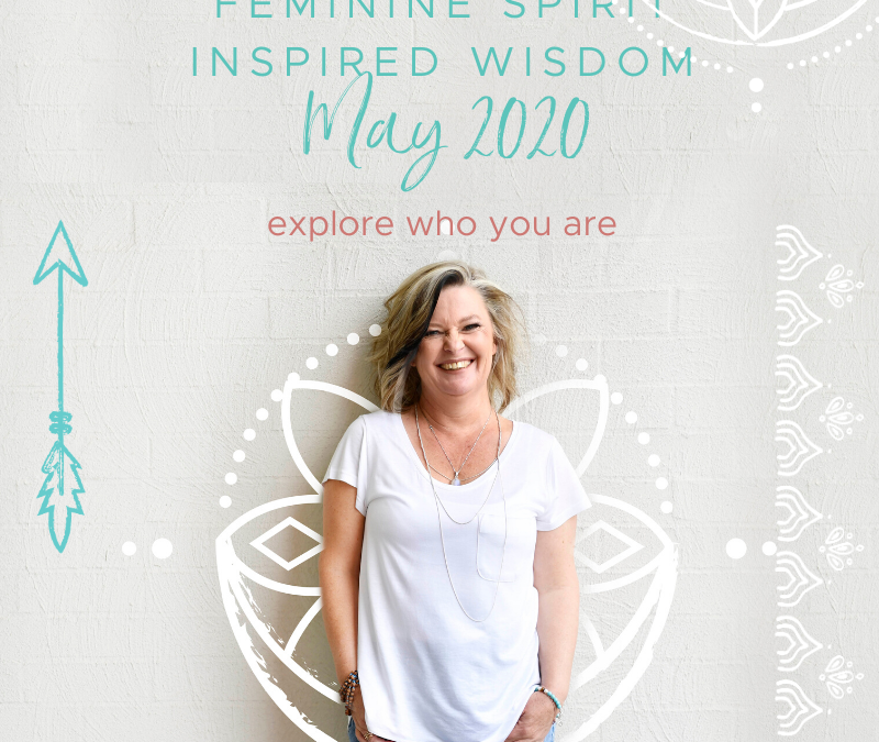 Feminine Spirit inspired wisdom May 2020