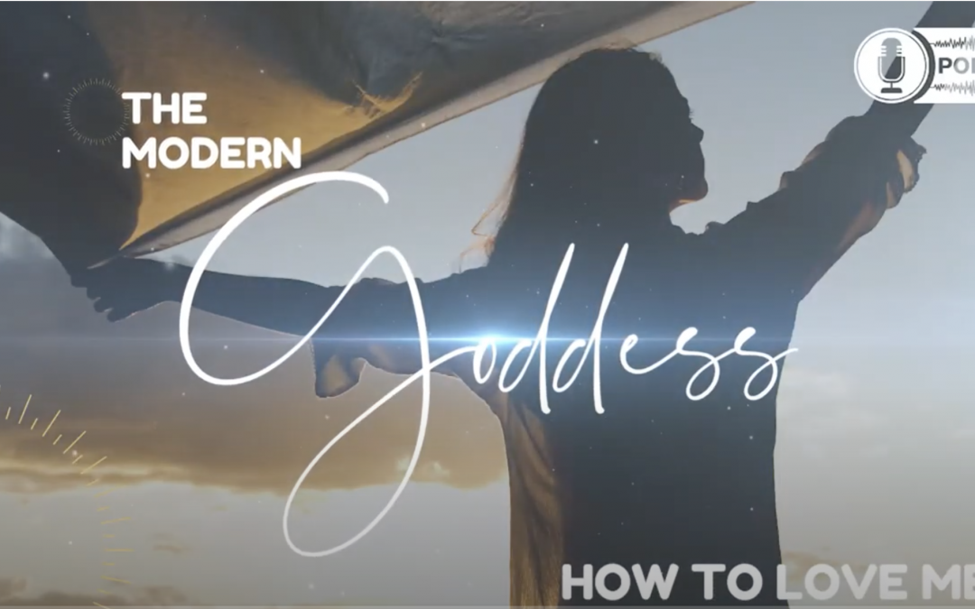The Modern Goddess – How to Love Me
